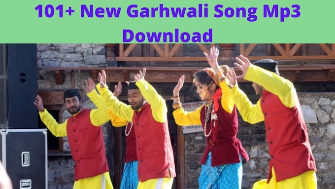 [101+] New Garhwali Song Mp3 Download 2021