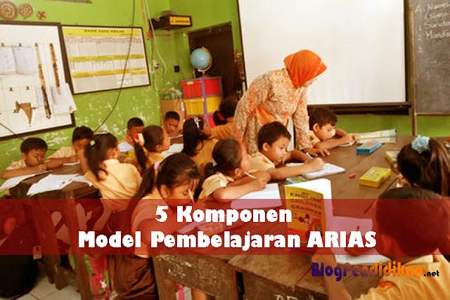 5 Komponen Model Pembelajaran ARIAS