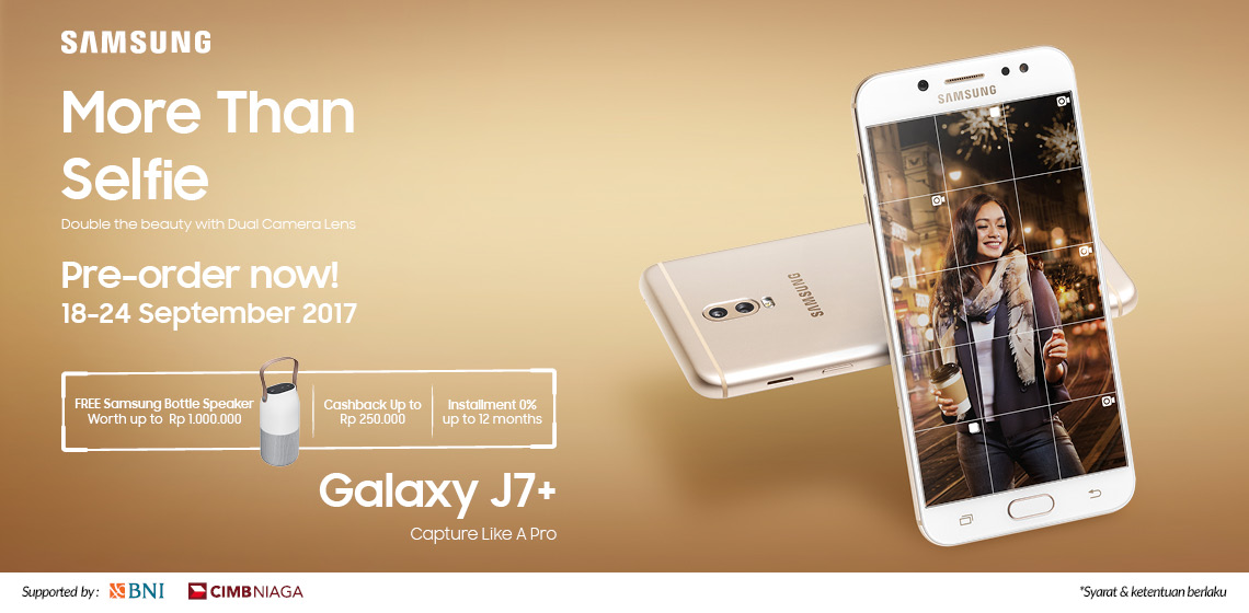 Pre-order Galaxy J7Plus Berhadiah Samsung Bottle Speaker dan Cashback