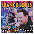 Francis Lopes - Ao Vivo - Vol.19