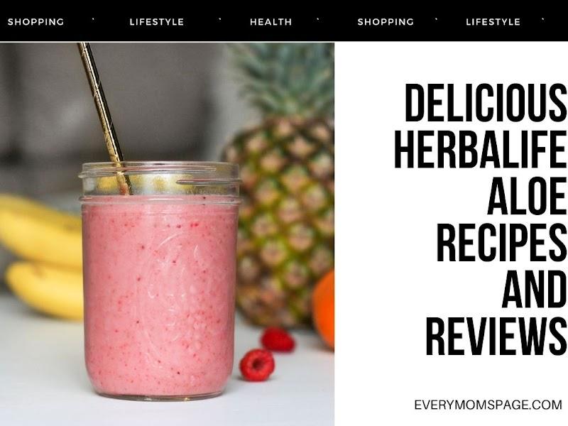 Delicious Herbalife Aloe Recipes and Reviews