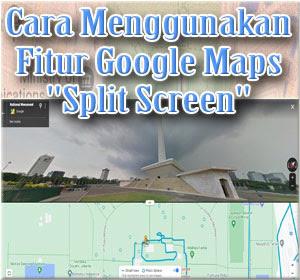 """Cara Menggunakan Fitur Google Maps """"Split Screen"""""""