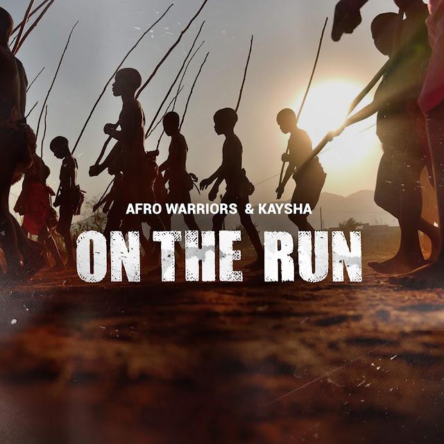 Afro Warriors & Kaysha - On The Run