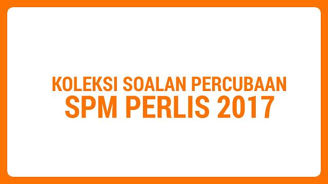 Koleksi Soalan Percubaan SPM Perlis 2017