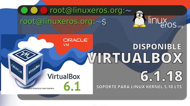 VirtualBox 6.1.18, con soporte para Linux Kernel 5.10 LTS