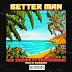 TRENDING MP3: BETTER MAN ft EAZY RANKING - ACESOUNDZ