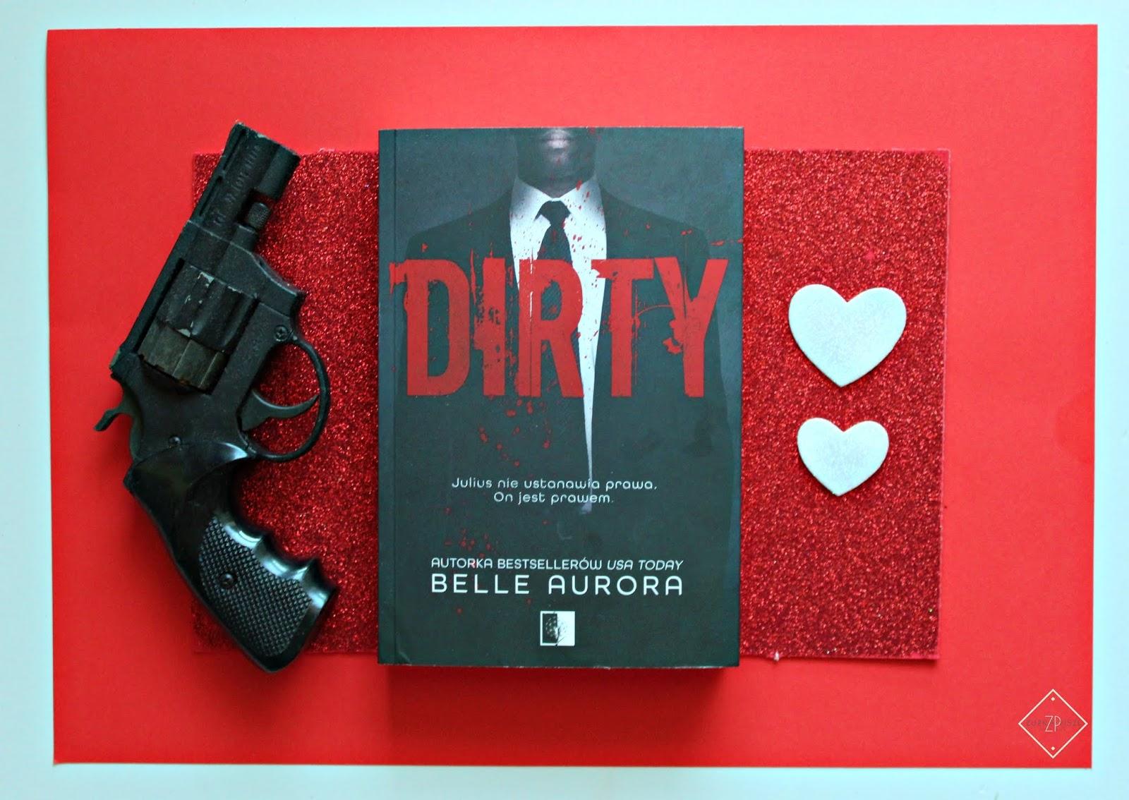 """Belle Aurora """"Dirty"""" - recenzja książki"""