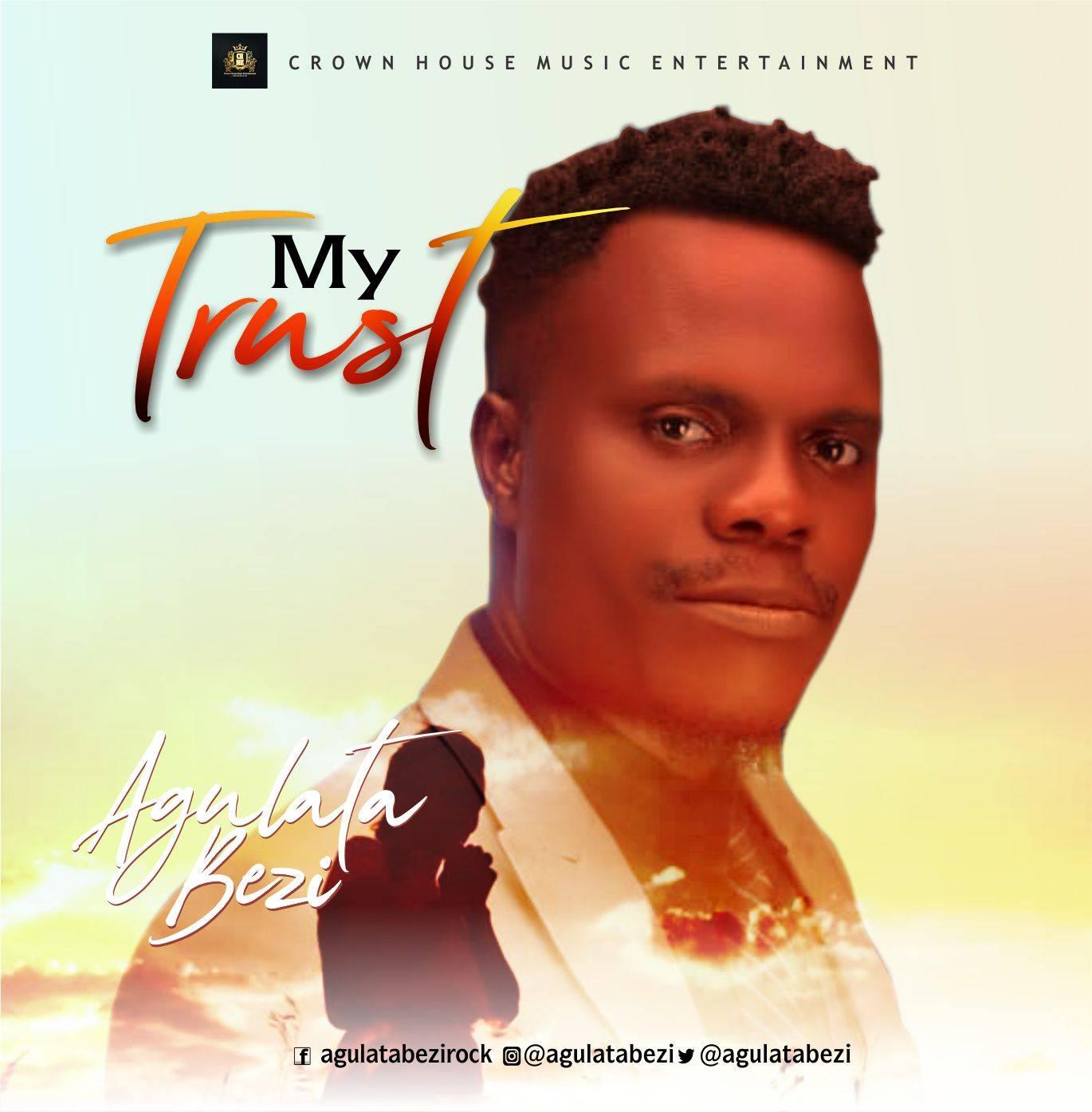 MUSIC: Agulata Bezi - My Trust ( + Lyrics )