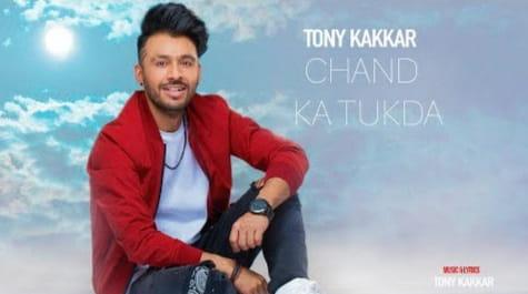 Chand Ka Tukda Lyrics, Tony Kakkar