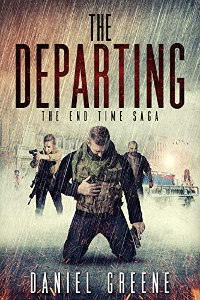 The Departing (The End Time Saga Book 4) by Daniel Greene