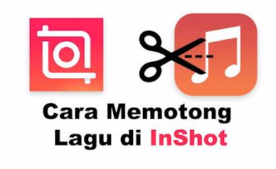 Cara Memotong Lagu di InShot Melalui HP Android dan iOS
