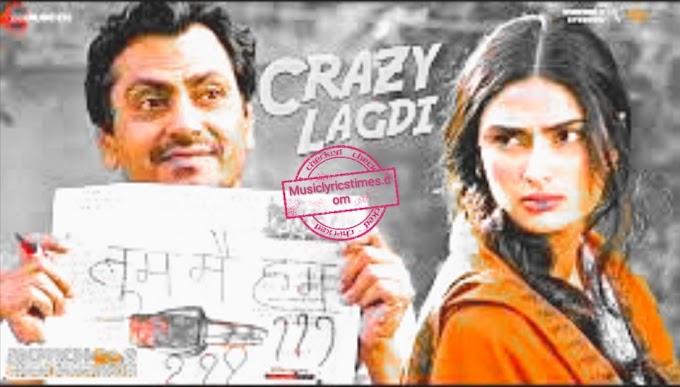 Crazy Lagdi Song Lyrics from Motichoor Chaknachoor