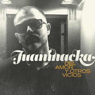 Juaninacka - Del Amor Y Otros Vicios 2017