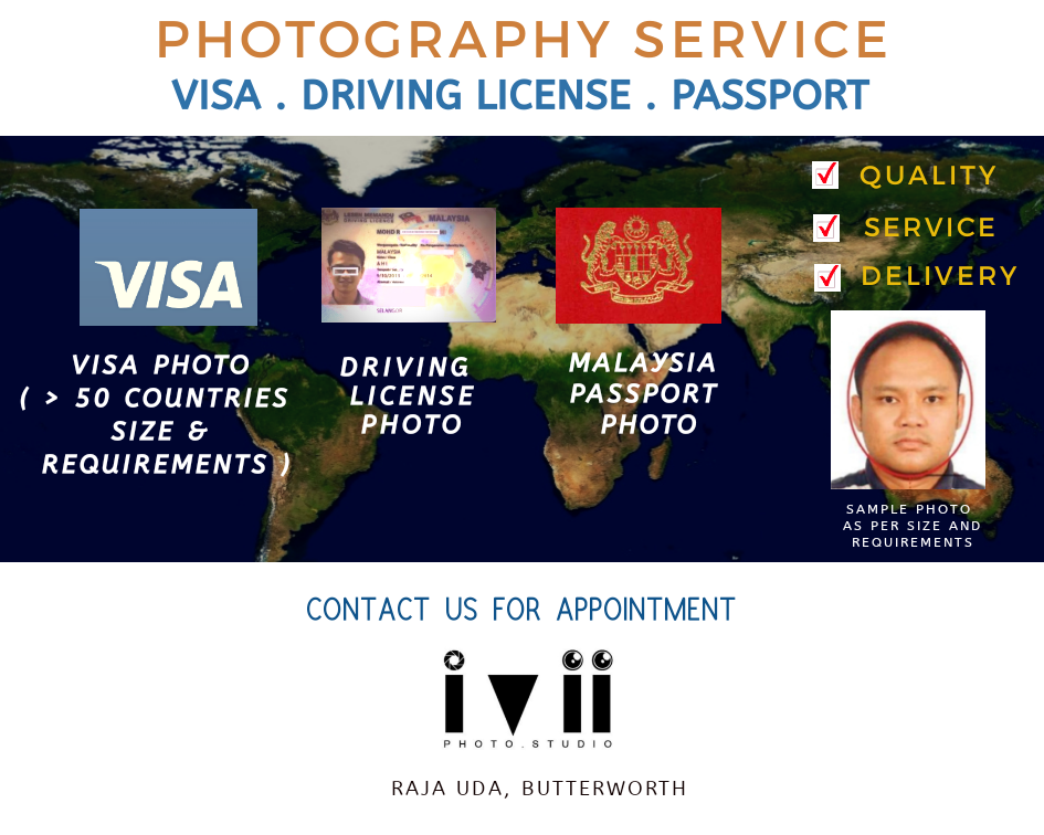 We provide visa and passport photography and photo printing service at most reasonable pricing in Butteraorth and Penang. The copies able to get at same day.      We covered Visa photograph requirements for more than 50 countries around the world.