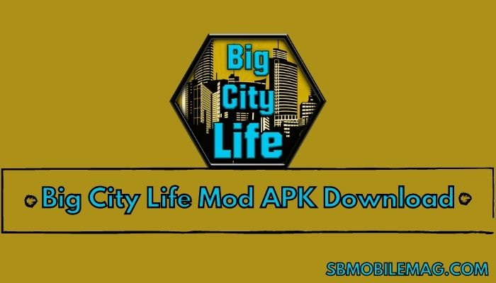 Big City Life Mod APK, Big City Life Mod APK Download, Big City Life Pro APK, Big City Life Pro APK Download
