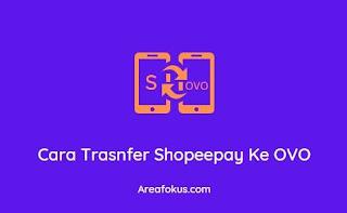 Cara Trasnfer Shopeepay Ke OVO