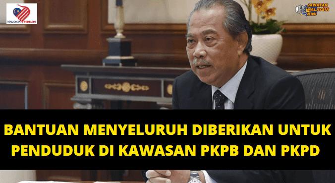Bantuan Menyeluruh Diberikan Untuk Penduduk Di Kawasan PKPB dan PKPD