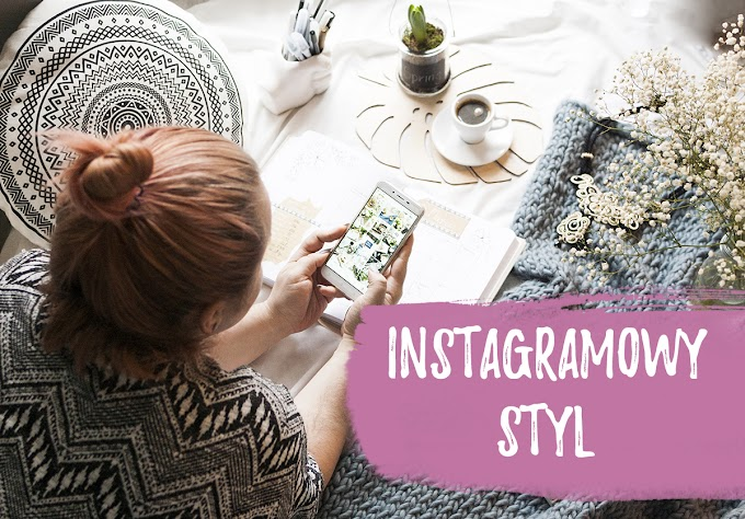 Jak znalazłam swój styl na Instagramie
