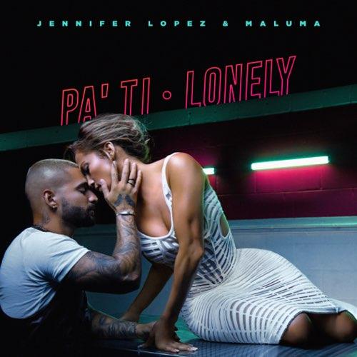 Pa'Ti + Lonely - Jennifer Lopez and Maluma - Song Download/Listen MP3