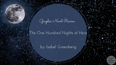 The One Hundred Nights of Hero by Isabel Greenberg book review