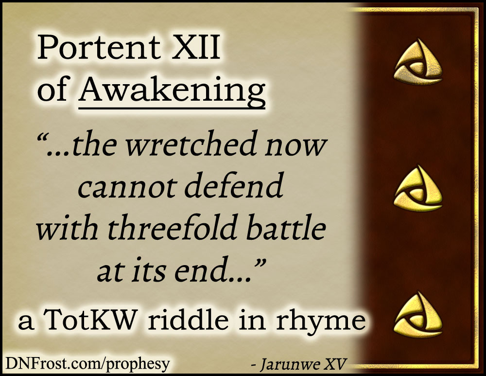 Portent XII of Awakening: the wretched now cannot defend www.DNFrost.com/prophesy #TotKW A riddle in rhyme by D.N.Frost @DNFrost13 Part of a series.