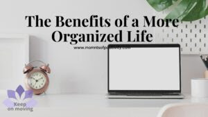 benefits of more organized life