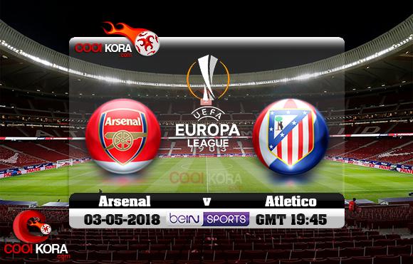 مشاهدة مباراة أتلتيكو مدريد وآرسنال اليوم 3-5-2018 في الدوري الأوروبي