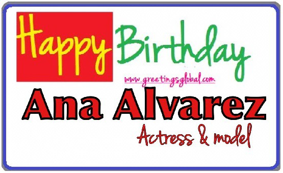 BIRTHDAY WISHES TO HAPPY ANA ALVAREZ