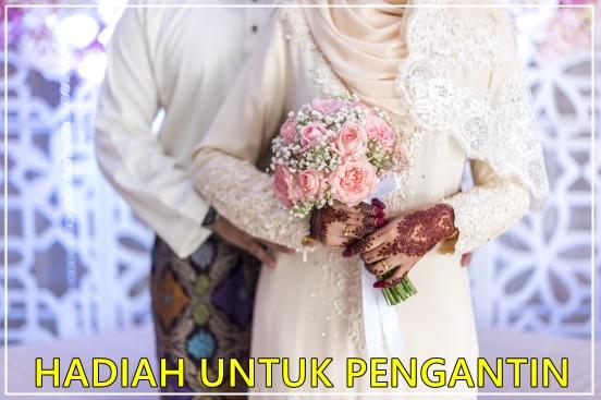 Senarai Lengkap Cadangan Hadiah Kahwin Untuk Pengantin