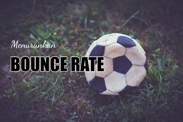 Turunkan Bounce Rate dengan 7 Hal ini!