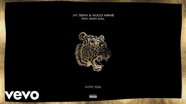 DOWNLOAD Jay Sean - With You ft. Gucci Mane, Asian Doll | MP3,