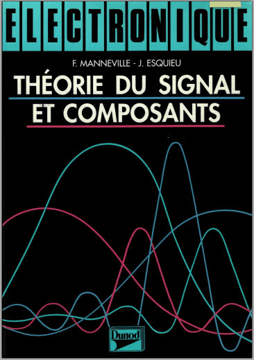 Livre : Électronique tome 1, Théorie du signal et composants - F. MANNEVILLE PDF