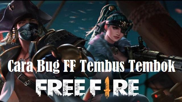 Cara Bug FF Tembus Tembok