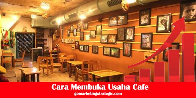 5 Tips Dan Cara Membuka Usaha Cafe Panduan Lengkap Gomarketingstrategic Com