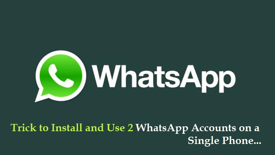 Use 2  WhatsApp Accounts on a Single Mobile