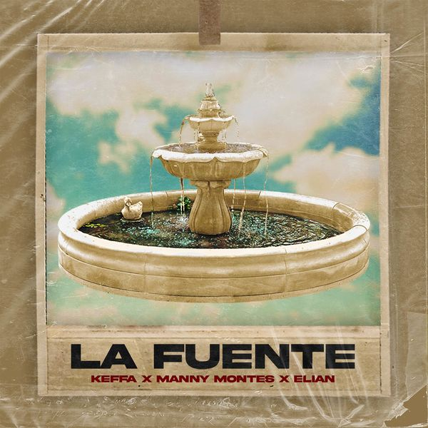 Keffa – La Fuente (Feat.Elian,Manny Montes) (Single) 2021 (Exclusivo WC)