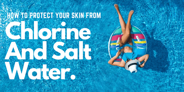 How To Protect Your Skin From Chlorine And Salt Water By Ginjo Beauty And Barbies Beauty Bits