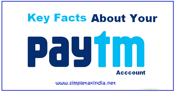 Key facts about your Paytm account-FAQ | SIMPLE TAX INDIA
