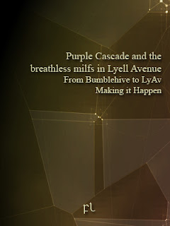 Purple Cascade and the breathless milfs in Lyell Avenue - From Bumblehive to LyAv: Making it Happen Cover