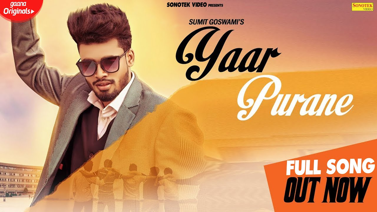 Yaar Purane Song Lyrics : Sumit Goswami
