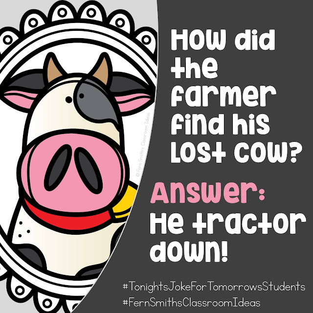 𝗧𝗼𝗻𝗶𝗴𝗵𝘁'𝘀 𝗝𝗼𝗸𝗲 𝗳𝗼𝗿 𝗧𝗼𝗺𝗼𝗿𝗿𝗼𝘄'𝘀 𝗦𝘁𝘂𝗱𝗲𝗻𝘁𝘀! How did the farmer find his lost cow? 𝗔𝗻𝘀𝘄𝗲𝗿: He tractor down! #FernSmithsClassroomIdeas