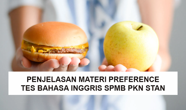 Pembahasan Preferences, Materi Tes Bahasa Inggris SPMB PKN STAN