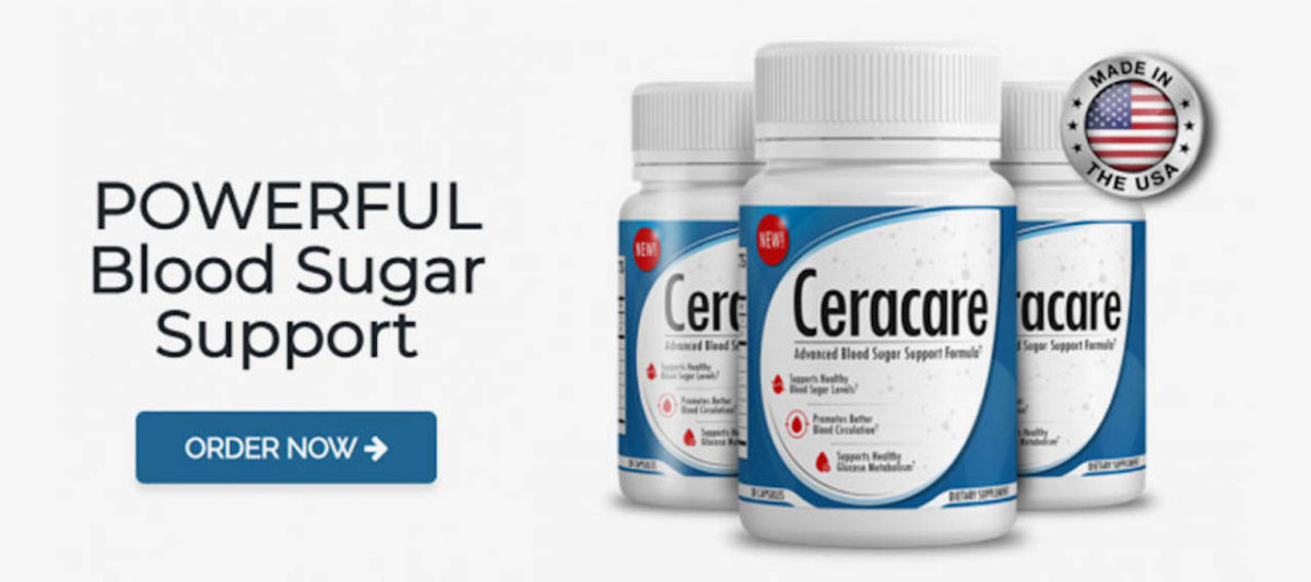 CeraCare Reviews 2021 Cera Care Blood Sugar Pill Warnings to Know
