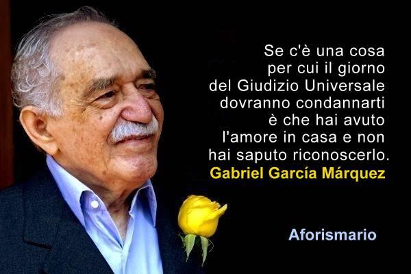 Aforismario Aforismi Frasi E Citazioni Di Gabriel Garcia Marquez