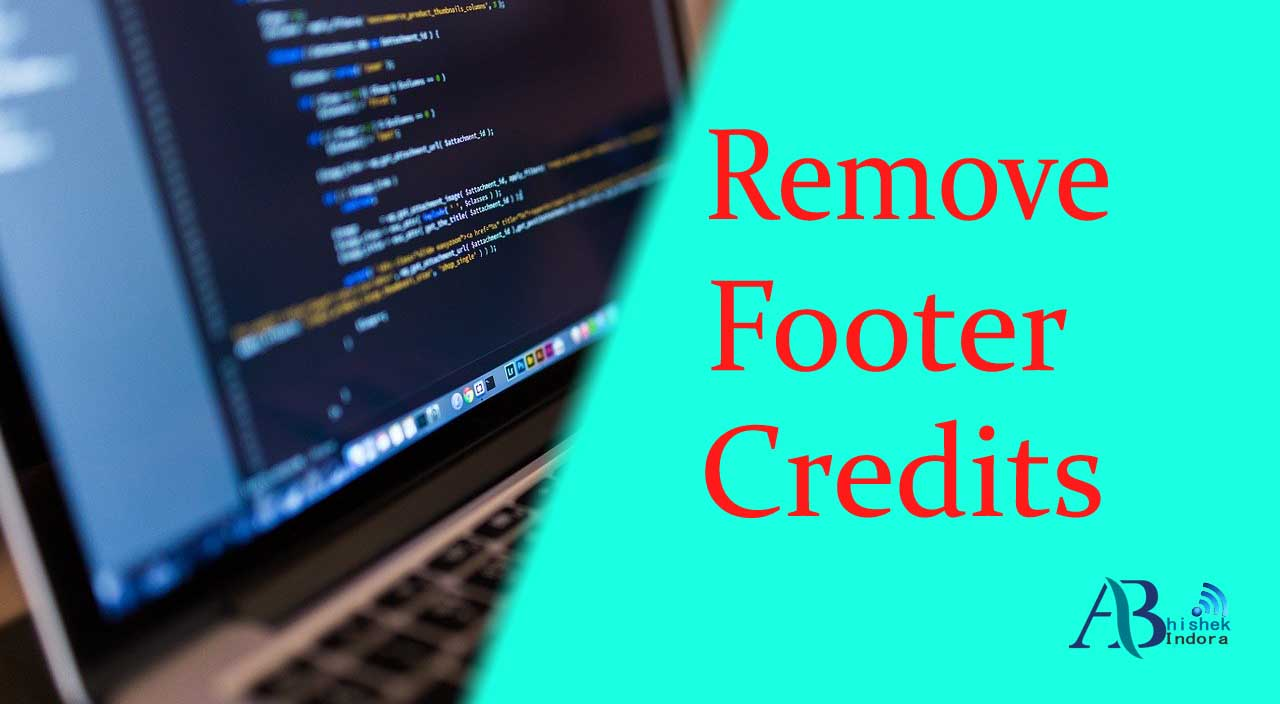How To Remove Footer credit Copyright From Blogger Template Without Redirecting To Any Website