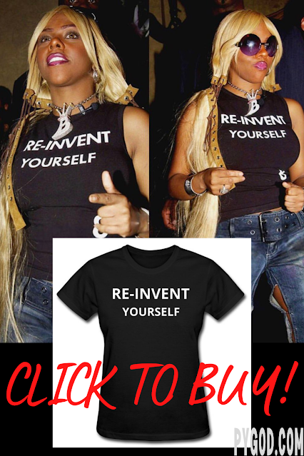 'Re-Invent Yourself' slogan shirt worn by Lil Kim.  PYGear.com