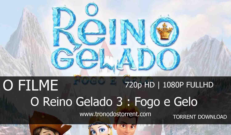[ Torrent Filme ]  Download - O Reino Gelado 3 : Fogo e Gelo – 720p | 1080p Dual Áudio 5.1