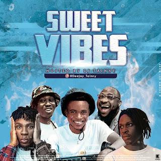 [Mixtape]  DJ Tainny - Sweet Vibez Mix 08148452994