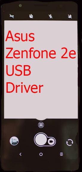 Asus Zenfone 2e USB Driver Download