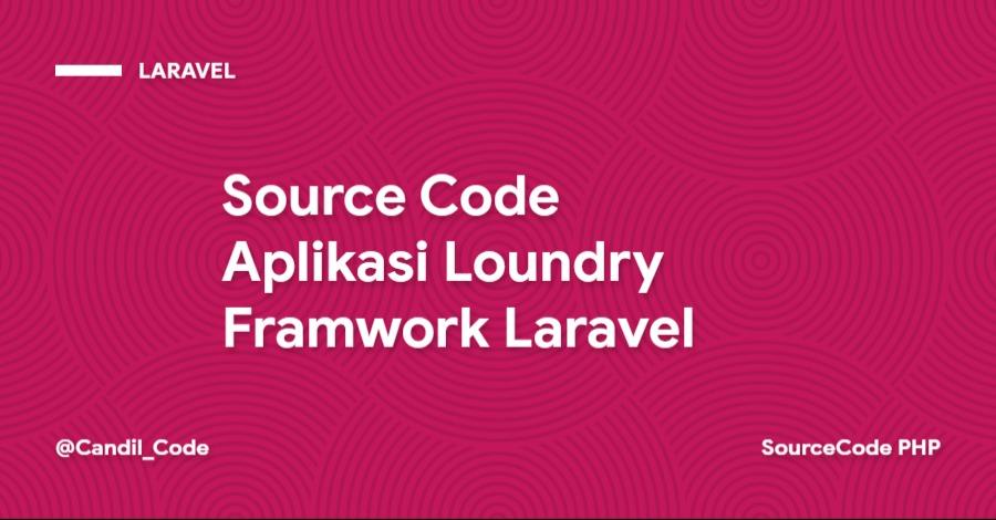 Source Code Aplikasi Loundry Framwork Laravel